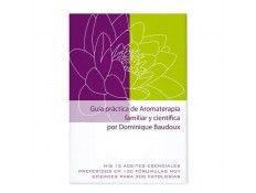 Guía práctica de Aromaterapia. Fam. y Cient. - D. Baudoux